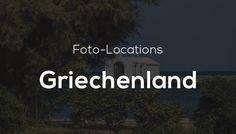Foto-Locations in Griechenland – Die schönsten Orte zum Fotografieren