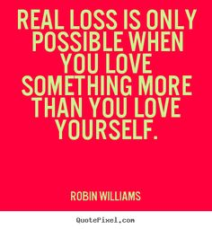 Robin Williams Quotes | williams more love quotes friendship quotes life quotes inspirational ...