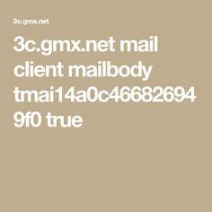 3c.gmx.net mail client mailbody tmai14a0c466826949f0 true