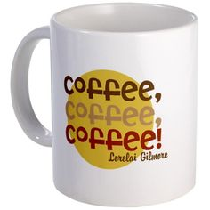 WANT!! Cofffee Coffee Coffee Gilmore Girls Mug