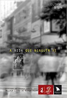 A Vida que Ninguém Vê - 9788560171002 - Livros na Amazon Brasil