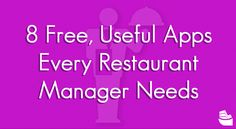 8 Free, Useful #Apps Every #Restaurant Manager Needs! These apps are powerful, easy to use, and free! Each one will help you and your restaurant run more efficiently.