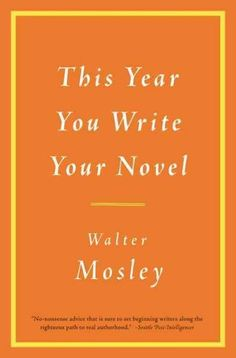 No more excuses. Let the lawn get shaggy and the paint peel from the walls, bestselling novelist Walter Mosley advises. Anyone can write a novel now, and in this essential book of tips, practical advi