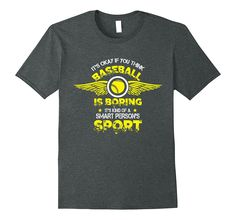 You Think Baseball Is Boring T Shirt- Baseball T Shirt