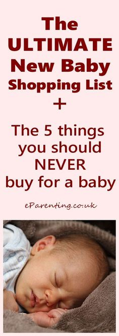 The Ultimate New Baby Shopping List – Plus The 5 Things You Should NEVER Buy for a Baby