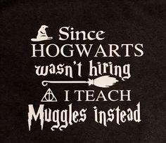 100%cotton preshrunk cotton tshirt. The front says Howarts wasnt hiring so I teach muggles instead. Perfect for the teacher/ booklover in your life.