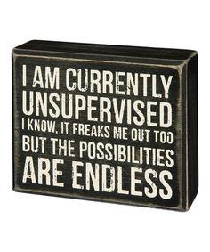 Look at this #zulilyfind! 'I Am Currently Unsupervised' Box Sign #zulilyfinds