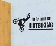 Id Rather Be Dirtbiking Dirt Biking Boy Sports Themed Kid Room Playroom Motorcycle Motocross Vinyl Quote Wall Decal Art Sticker Decor S02 on Etsy, $27.97