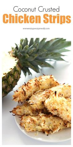 Coconut Crusted Chicken Strips with Creamy Pineapple Coconut Dipping Sauce