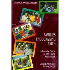 Families Encouraging Faith: A parents' guide to the young adult years *Catholic*