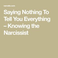 Saying Nothing To Tell You Everything – Knowing the Narcissist
