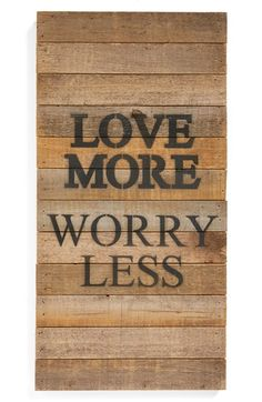 Second Nature by Hand 'Love More Worry Less' Repurposed Wood Wall Art | Nordstrom