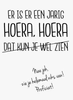 Funny Happy Birthday Messages Thoughts New Ideas Funny Happy Birthday Messages, Happy Birthday Wishes, Happy Birthday Mama, Funny Birthday, Happy Quotes, Best Quotes, Funny Quotes, Dutch Quotes, Words Quotes