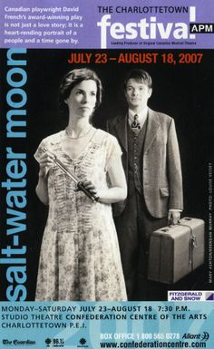 Salt-Water Moon at the Charlottetown Festival, directed by David and starring Brendan Murray and Mary Ashton. Theatre Posters, Movie Posters, Play Hearts, Playwright, Musical Theatre, Love Story, Musicals, Salt, David