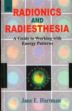 Anticariat Esoteric Jane E. Hartman - Radionics and Radiesthesia - A Guide to Working with Energy Patterns Cello, Reiki, Inventions, Marriage, Knowledge, Healing, Author, Books, Model