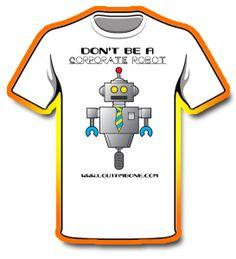Here's a Corporate Robot shirt, one of the rewards from my Kickstarter Campaign! https://www.kickstarter.com/projects/loutambone/lou-tambones-greatest-hits-debut-album-cd-digital