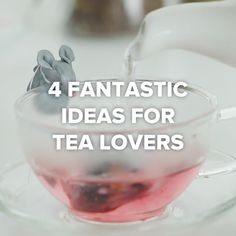 4 Fantastic Ideas For Tea Lovers #tea #hacks #DIY #plant