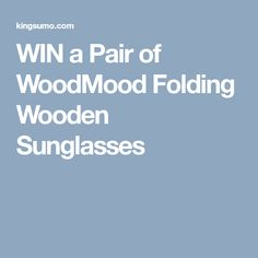 WIN a Pair of WoodMood Folding Wooden Sunglasses by WoodMood. Hosted by KingSumo Giveaways Folding Sunglasses, Wooden Sunglasses, Frankincense Benefits, Holidays And Events, Competition, Pairs, Giveaways, Accessories, Products