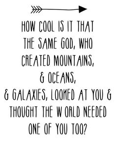 Love this Christian quote on creation. Great for self esteem.
