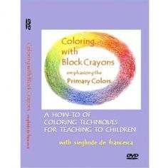 Learn the art of Coloring With Block Crayons - 3 DVD Set $34.95