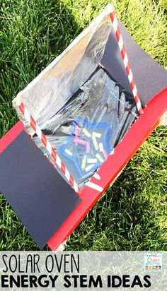 Solar Oven - Energy STEM Ideas and Challenges!