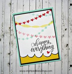 CTMH Way To Go retires Jul 31, CAS Happy Everything card, love the scalloped border