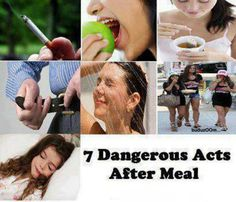 Health Tips 4 You.  7 Dangerous acts after a meal~  1. Don't smoke : Experiments from experts proves that smoking a cigarette after meal is comparable to smoking 10 cigarettes (chances of cancer is higher)  2. Don't eat fruits immediately: Immediately eating fruits after meals will cause stomach to be bloated with air. Therefore take fruits 1 -2 hours after meal or 1 hour before meal.  3. Don't drink tea: Because tea leaves contain a high content of acid. This substance will cause the…