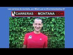 (6) Carreras de montaña y variedad de estilos, por Mikel Leal en #corremonteshoy 87 - YouTube