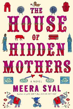 The House of Hidden Mothers: A Novel by Meera Syal
