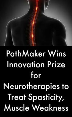 PathMaker Wins Innovation Prize for Neurotherapies to Treat Spasticity, Muscle Weakness #MultipleSclerosisNews