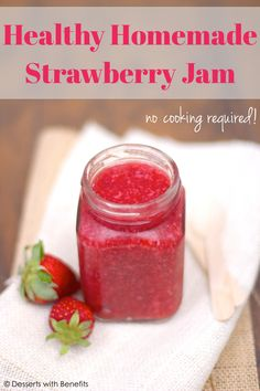 Healthy Homemade No-Cook Strawberry Jam (sugar free, fat free, vegan) - Healthy Dessert Recipes at Desserts with Benefits