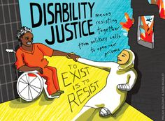 "Image Description: Painting of a dark-skinned disabled woman on left in a jail cell clasping hands with olive-skinned disabled woman on right in a warzone. Woman on the left uses a wheelchair and is wearing orange prison clothes with bars in the background.  Woman on the right is wearing a hijab and her left arm & left leg are newly amputated & bandaged. Image on text reads: ""Disability Justice means resisting together from solitary cells to open-air prisons."" Art by Micah Bazant & Sins…"