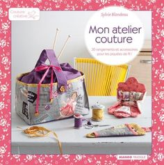 Amazon.fr - Mon atelier couture - Sylvie Blondeau - Livres