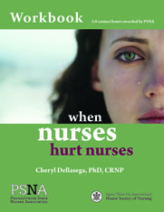 When Nurses Hurt Nurses, a PSNA workbook. $20.