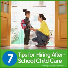 7 tips for hiring after-school child care (via ParentSociety.com)