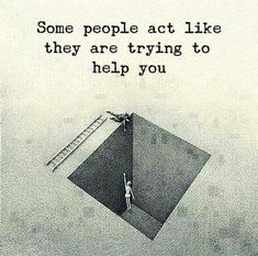 Positive Quotes : Some people act like they are trying to help you. - Hall Of Quotes Karma Quotes, Wise Quotes, Reality Quotes, Great Quotes, Words Quotes, Funny Quotes, Inspirational Quotes, Sayings, Motivational