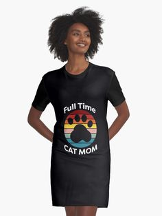 Full Time Cat Mom • Millions of unique designs by independent artists. Find your thing. Chiffon Tops, Classic T Shirts, Artists, Shirt Dress, Cats, Unique, Stuff To Buy, Dresses, Gatos