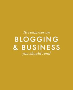 10 resources on Blogging & Business you should read!