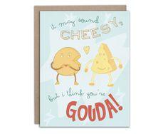 I Think You're Gouda Greeting Card