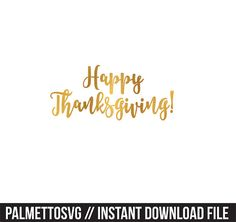 happy thanksgiving gold foil clip art, Svg, Cricut Cut Files, Silhouette Cut Files  This listing is for an INSTANT DOWNLOAD. You can easily create