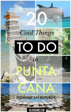 20 Cool Things to Do and See in Punta Cana, Dominican Republic!