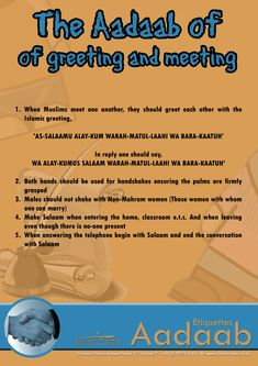 The Aadaab of greeting and meeting~ Islamic Manners Islamic Teachings, Islamic Dua, Islamic Inspirational Quotes, Islamic Quotes, Quran Quotes, Islamic Posters, Islam For Kids, Islamic Studies, Islamic Gifts