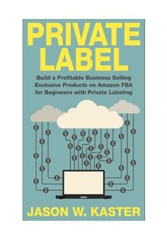Private Label: 7 Steps to Earning 1K to 5K per Month Selling Exclusive Products on Amazon FBA for Beginners with Private Labeling (Private Label - ... - Amazon Business - How to Sell on Amazon) on http://Thamica.com/private-label-7-steps-to-earning-1k-to-5k-per-month-selling-exclusive-products-on-amazon-fba-for-beginners-with-private-labeling-private-label-amazon-business-how-to-sell-on-amazon/