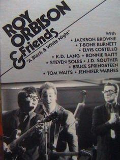 Roy Orbison Black & White Concert The Rock, Rock And Roll, Jennifer Warnes, James Burton, Bonnie Raitt, Jackson Browne, Elvis Costello, Roy Orbison, Somewhere In Time