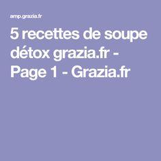 5 recettes de soupe détox grazia.fr - Page 1 - Grazia.fr