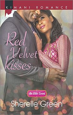 Red Velvet Kisses (Harlequin Kimani Romance\An Elite Event) by Sherelle Green http://www.amazon.com/dp/0373863799/ref=cm_sw_r_pi_dp_fXUjub1GBK2CR