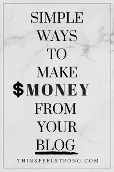 Simple easy ways to start making money on your blog! Check it out Www.thinkfeelstrong.com