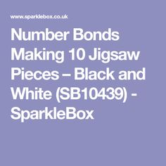 Number Bonds Making 10 Jigsaw Pieces – Black and White - SparkleBox Number Bonds, Making 10, Matching Games, Numbers, Black And White, Maths, How To Make, Black N White, Black White