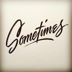 Not always, not never. #lettering #handlettering #script