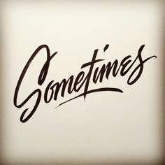 Not always, not never. #lettering #handlettering #script